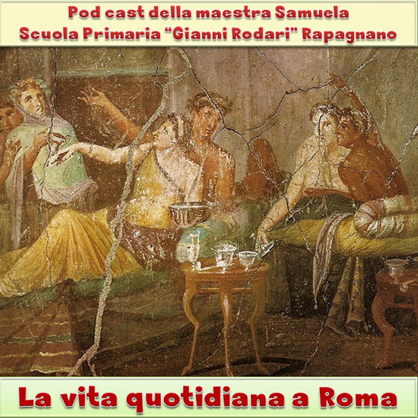 La vita quotidiana a Roma